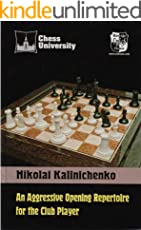 An Aggressive Opening Repertoire for the Club Player (chess university) (English Edition)