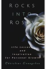 Rocks Into Roses: Life Lessons and Inspiration for Personal Growth Kindle Edition