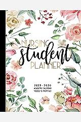 Nursing Student Planner 2019-2020 Academic Calendar Weekly And Monthly: A Nursing School Academic Planner For the 2019-2020 School Year Paperback