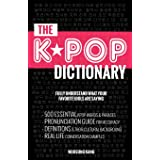 The KPOP Dictionary: 500 Essential Korean Slang Words and Phrases Every K-Pop, K-Drama, K-Movie Fan Should Know: 500 Essentia