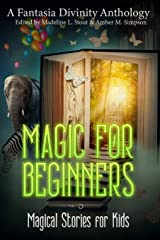 Magic for Beginners: A Charity Anthology for Kids Paperback