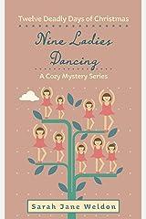Nine Ladies Dancing: Twelve Deadly Days of Christmas Kindle Edition