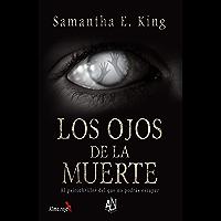 Los ojos de la muerte: El psicothriller del que no podrás escapar (Spanish Edition)