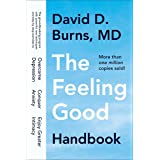 The Feeling Good Handbook: The Groundbreaking Program with Powerful New Techniques and Step-by-Step Exercises to Overcome Dep