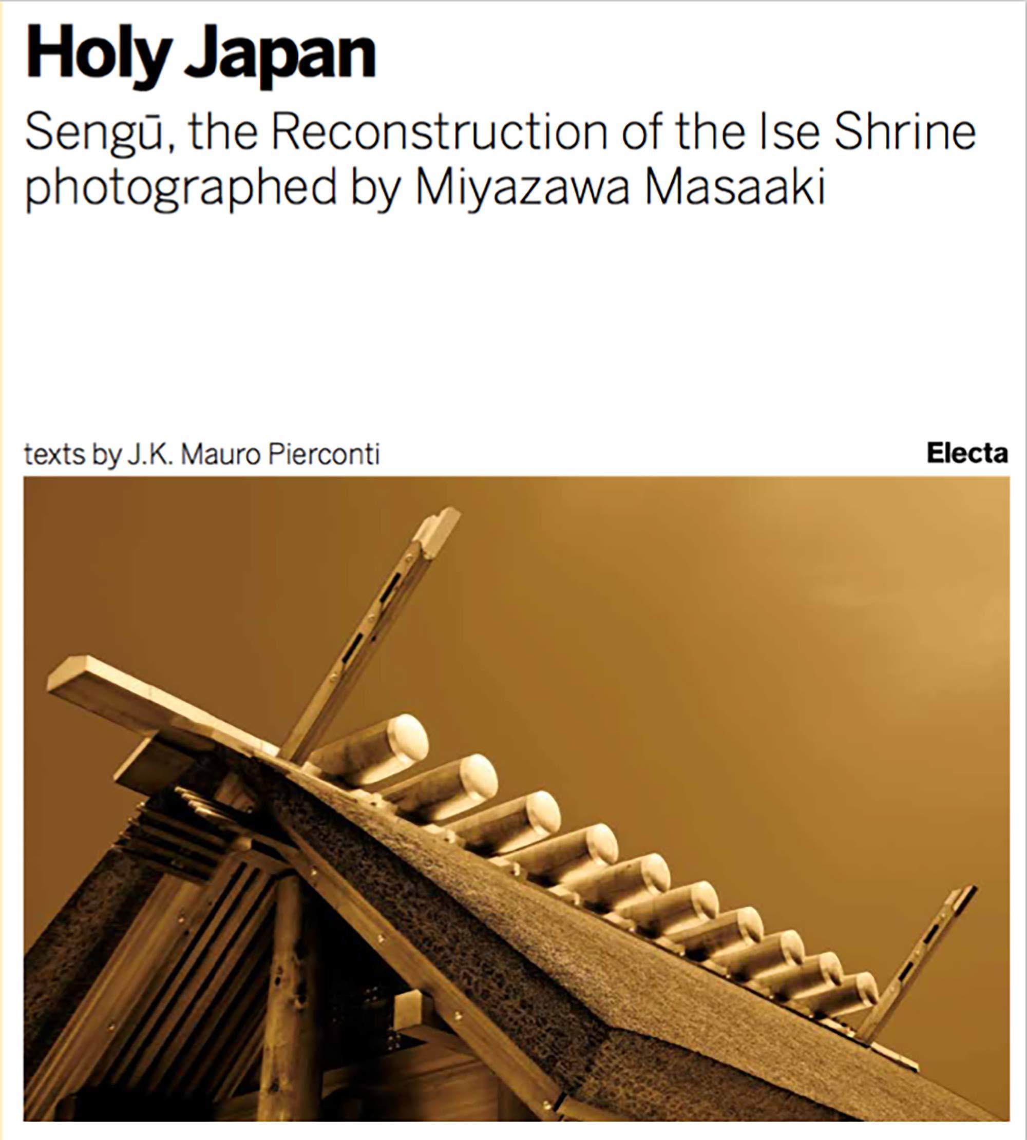 Sengu. La ricostruzione del Santuario di Ise. Ediz. illustrata