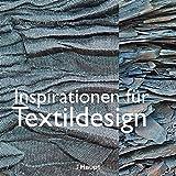 Inspirationen für Textildesign: Von der ersten Idee bis zur vollendeten Gestaltung - Françoise Tellier-Loumagne