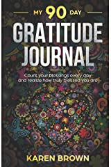 My 90 Day Gratitude Journal: Only 5 minutes a day to a happier life. (Happy Habits series) Paperback