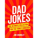 Dad Jokes: The Ultimate Collection for the Family Comedian: The Ultimate Collection for the Family Comedian 'The Perfect…