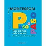 Montessori paso a paso : Vida práctica, Vida sensorial