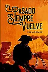 EL PASADO SIEMPRE VUELVE Versión Kindle