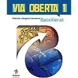 Via Oberta. Valencià. Primer de Batxillerat: Valencià, Llengua i Literatura. 1er Batxillerat
