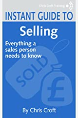 Selling: Everything a sales person needs to know (Instant Guides) Kindle Edition