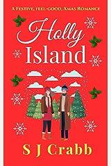 Holly Island: A festive, feel-good, Xmas romance. Kindle Edition