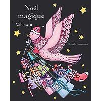 Noël magique - Volume 2: Un livre de coloriage de Noël avec un fond noir pour faire ressortir les couleurs…
