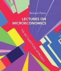 Lectures on Microeconomics – The Big Questions Approach (The MIT Press)