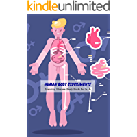 Human Body Experiments: Amazing Human Body Facts for Kids: Science Book for Kids