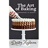 The Art of Baking: Homemakers to Bakers