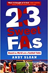 23 Sweet FAs: Round the World with a Football Table Paperback