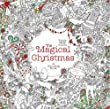 The Magical Christmas: A Colouring Book (Magical Colouring Books)