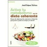 Adelgaza Con La Dieta Coherente Pierde 2 Kilos Por Semana De Forma Sana Y Equilibrada 10 Vida Actual López Viéitez Amil Amazon Es Libros