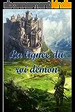 La lignée du roi démon (La légende des sept princes t. 1)