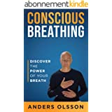 Conscious Breathing: Discover The Power of Your Breath (English Edition)