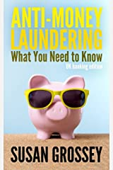 Anti-Money Laundering: What You Need to Know (UK banking edition): A concise guide to anti-money laundering and countering the financing of terrorism ... for those working in the UK banking sector Paperback