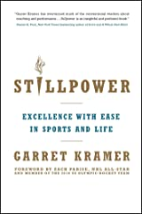Stillpower: Excellence with Ease in Sports and Life Kindle Edition