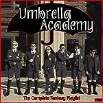 The Umbrella Academy - The Complete Fantasy Playlist
