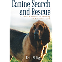 Canine Search and Rescue: Follow a Bloodhound'S Training and Actual Case Work (English Edition)