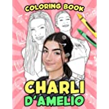 Charli D'Amelio Coloring Book: A Beautiful Coloring Book To Relax And Cultivate Creativity Through High Quality Of Charli D'A