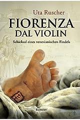 FIORENZA DAL VIOLIN: Schicksal eines venezianischen Findels Kindle Ausgabe