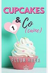 Cupcakes & Co(caïne) 1 : La chicklit pour prolonger l'été ! Format Kindle