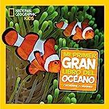 Mi primer gran libro del océano (NG INFANTIL JUVENIL)