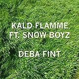 Deba Fint (feat. Snow Boyz) [Explicit]