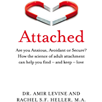Attached: Are you Anxious, Avoidant or Secure? How the science of adult attachment can help you find – and keep – love…