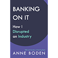 BANKING ON IT: How I Disrupted an Industry