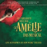 Die Fabelhafte Welt der Amélie-das Musical
