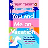You and Me on Vacation: The #1 bestselling laugh-out-loud love story you'll want to escape with this summer (English Edition)
