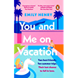 You and Me on Vacation: The #1 New York Times bestselling laugh-out-loud love story you'll want to escape with this…