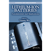 Lithium-Ion Batteries: Fundamentals and Applications (Electrochemical Energy Storage and Conversion Book 4) (English…