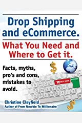 Drop Shipping and eCommerce, What You Need and Where to Get it. Dropshipping Suppliers and Products, eCommerce Payment Processing, eCommerce Software and Set up an Online Store All Covered Paperback