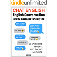CHAT ENGLISH: English conversation in 1000 messages for daily life, sound more fluent, and sound natural like a native…