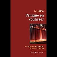 Panique en coulisses: une comédie en un acte et mille péripéties