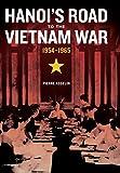 Hanoi′s Road to the Vietnam War, 1954–1965