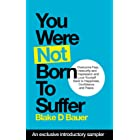 You Were Not Born to Suffer Sampler: How to Overcome Fear, Insecurity and Depression and Love Yourself Back to Freedome, Happ