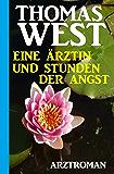 Eine Ärztin und Stunden der Angst (German Edition)