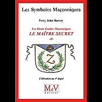 N.47 Le maitre secret T2 (Symboles Maçonnique)