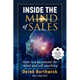 Inside the Mind of Sales: How to Understand the Mind & Sell Anything