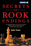 Secrets of Rook Endings: An expanded edition of the book that first revealed the truth about the most fundamental rook endings (English Edition)